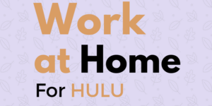 working from home jobs at Hulu